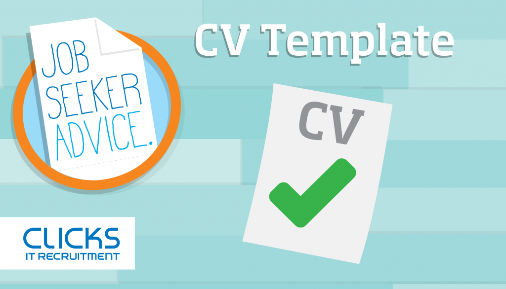 CV Template - Job seeker advice graphic showing a green tick on page titled CV with Clicks IT Recruitment (logo)