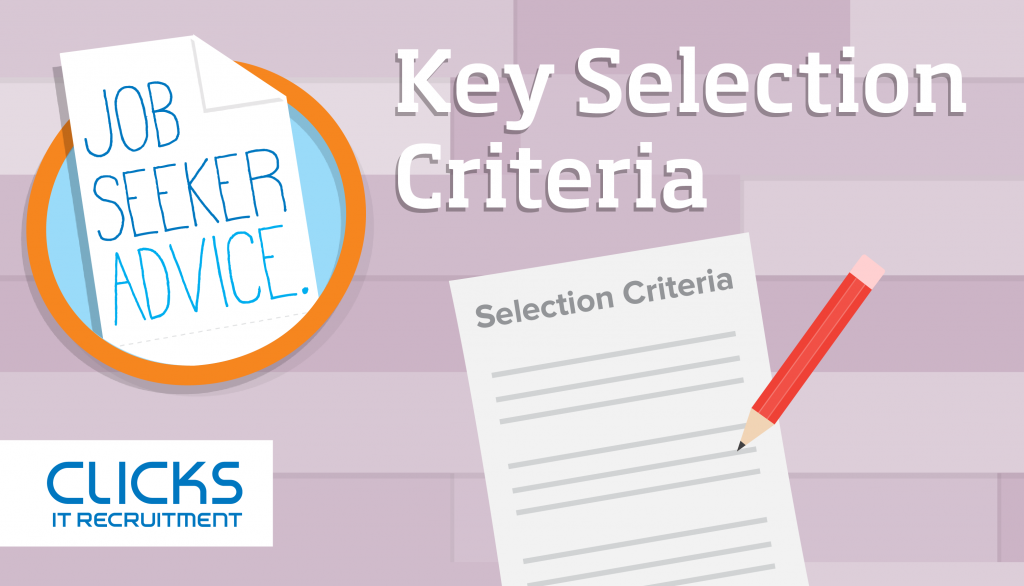 Key Selection Criteria - Job seeker advice graphic showing a blank page titled selection criteria with Clicks IT Recruitment (logo)
