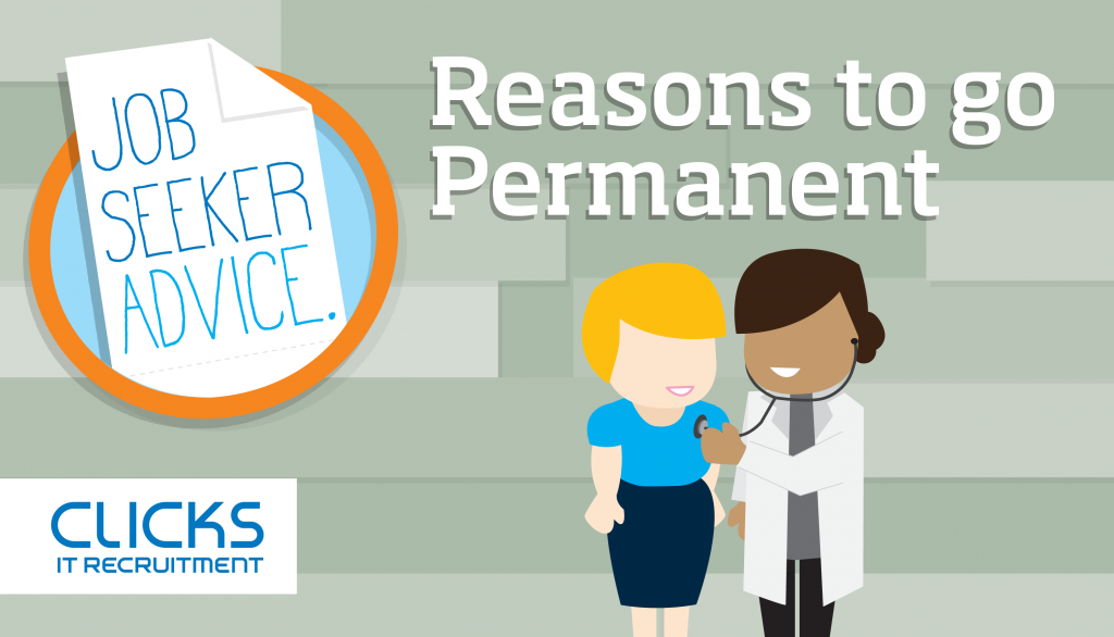 Reasons to go Permanent - Job seeker advice graphic showing a doctor using a stethoscope on a patient with Clicks IT Recruitment (logo)